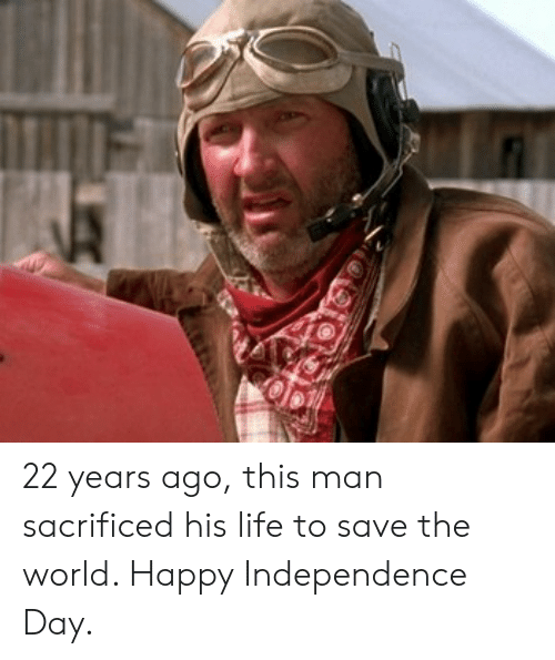 Independence Day: 22 years ago, this man sacrificed his life to save the world. Happy Independence Day.