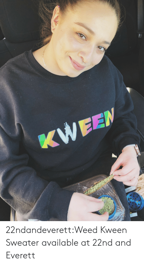 Kween: 22ndandeverett:Weed Kween Sweater available at 22nd and Everett