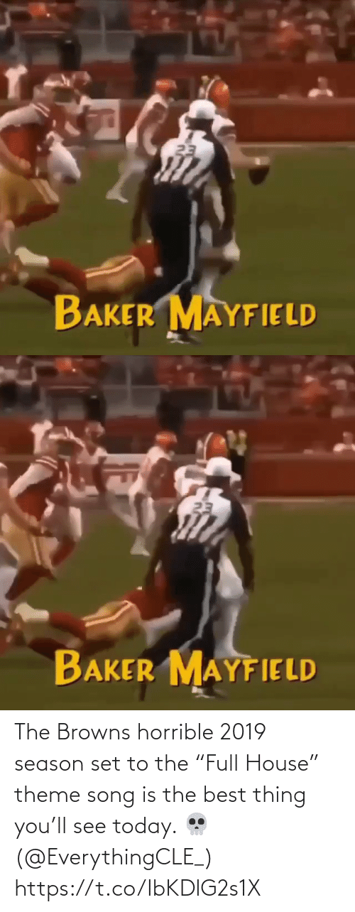 "Browns: 23  BAKER MAYFIELD   23  BAKER MAYFIELD The Browns horrible 2019 season set to the ""Full House"" theme song is the best thing you'll see today. 💀(@EverythingCLE_) https://t.co/IbKDlG2s1X"
