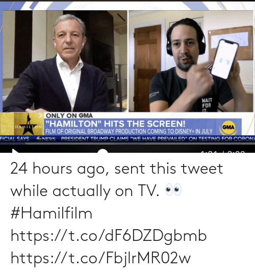 hours: 24 hours ago, sent this tweet while actually on TV. 👀 #Hamilfilm https://t.co/dF6DZDgbmb https://t.co/FbjlrMR02w