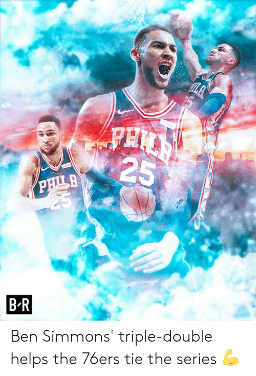 Ben Simmons: 25  BR Ben Simmons' triple-double helps the 76ers tie the series 💪