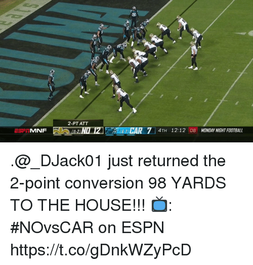 Monday Night: 26  2-PT ATT  MNF  11-2)  7 4TH 12:12 08 MONDAY NIGHT FOOTBALL .@_DJack01 just returned the 2-point conversion 98 YARDS TO THE HOUSE!!!  📺: #NOvsCAR on ESPN https://t.co/gDnkWZyPcD