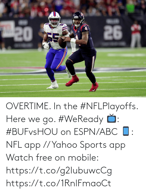 ESPN: 26  20 TE  LLS OVERTIME. In the #NFLPlayoffs.  Here we go. #WeReady  📺: #BUFvsHOU on ESPN/ABC 📱: NFL app // Yahoo Sports app Watch free on mobile: https://t.co/g2IubuwcCg https://t.co/1RnlFmaoCt