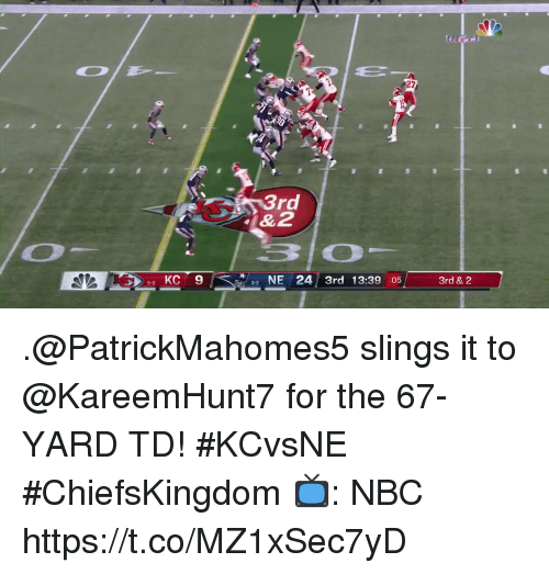 Memes, 🤖, and Nbc: 27  3rd  1&2  2 NE 24 3rd 13:39 :053rd & 2  5-0 .@PatrickMahomes5 slings it to @KareemHunt7 for the 67-YARD TD! #KCvsNE  #ChiefsKingdom  📺: NBC https://t.co/MZ1xSec7yD