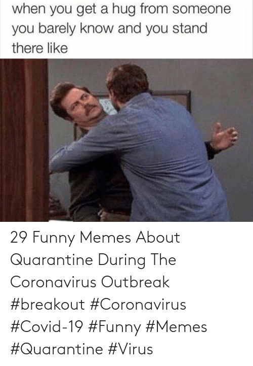 Memes About: 29 Funny Memes About Quarantine During The Coronavirus Outbreak  #breakout #Coronavirus #Covid-19 #Funny #Memes #Quarantine #Virus