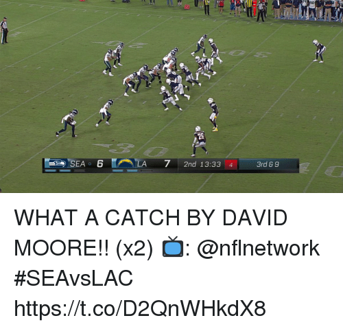 Memes, 🤖, and What: 290  ^i  26  LA  2nd 13:33 4  7 2nd 13:33 4 3rd 69 WHAT A CATCH BY DAVID MOORE!! (x2)   📺: @nflnetwork #SEAvsLAC https://t.co/D2QnWHkdX8