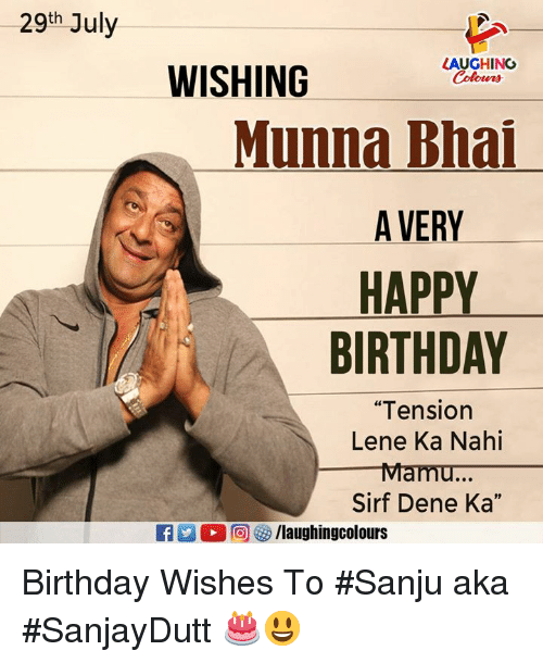 "Bhai: 29th July  WISHING  LAUGHING  Colours  Munna Bhai  A VERY  HAPPY  BIRTHDAY  ""Tension  Lene Ka Nahi  Sirf Dene Ka""  01  EN 2 2回參/laughingcolours Birthday Wishes To #Sanju aka #SanjayDutt 🎂😃"