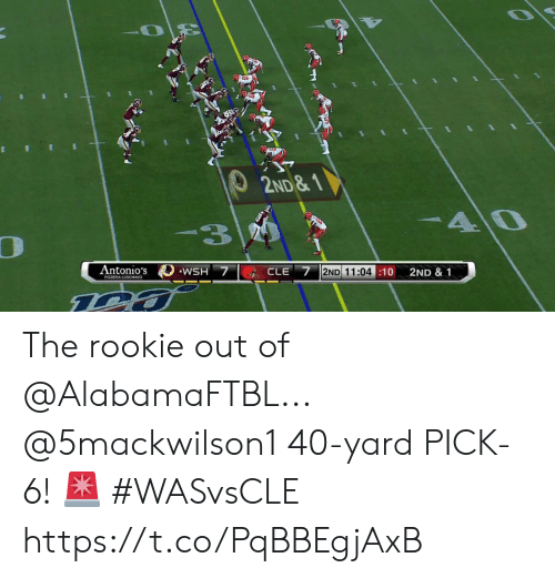 Memes, 🤖, and The Rookie: 2ND&1  40  Antonio's  WSH 7  2ND 11:04 10  CLE  2ND & 1 The rookie out of @AlabamaFTBL...  @5mackwilson1 40-yard PICK-6! 🚨 #WASvsCLE https://t.co/PqBBEgjAxB