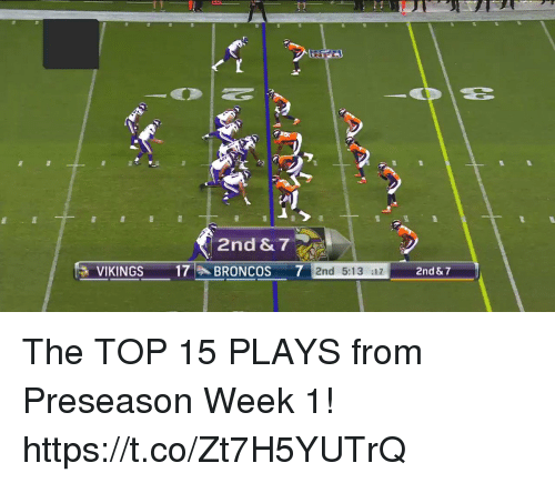 Memes, 🤖, and Top: 2nd & 7  2nd 5:13 :17  2nd & 7 The TOP 15 PLAYS from Preseason Week 1! https://t.co/Zt7H5YUTrQ