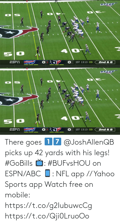 ESPN: 2nd & 8  1ST 13:13 09   ESPI  1ST 13:13 |09  2nd & 8 There goes 1️⃣7️⃣  @JoshAllenQB picks up 42 yards with his legs! #GoBills  📺: #BUFvsHOU on ESPN/ABC 📱: NFL app // Yahoo Sports app Watch free on mobile: https://t.co/g2IubuwcCg https://t.co/Qji0LruoOo