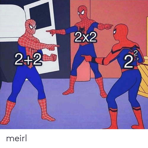 MeIRL, 2 2, and 2: 2x2  2+2  2 meirl