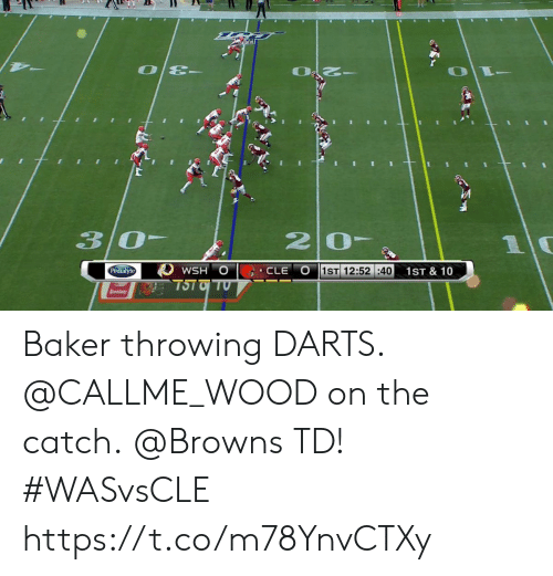 Memes, Browns, and 🤖: 3/0-  20-  10  WSH O  1ST 12:52:40  Pedialyte  CLE  1ST & 10  TSTO TO  Speedway Baker throwing DARTS. @CALLME_WOOD on the catch.  @Browns TD! #WASvsCLE https://t.co/m78YnvCTXy