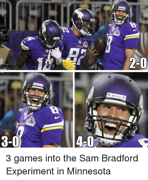 Memes, Minnesota, and Experience: 3-0  4-0  2-0 3 games into the Sam Bradford Experiment in Minnesota