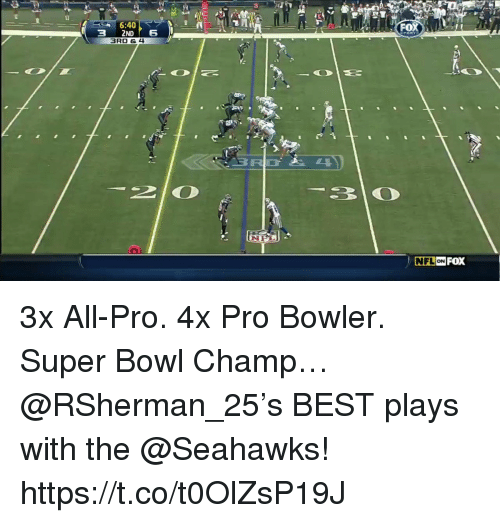 Memes, Nfl, and Super Bowl: 3  6:40  3RD 6 4  NFL 3x All-Pro. 4x Pro Bowler. Super Bowl Champ…  @RSherman_25's BEST plays with the @Seahawks! https://t.co/t0OlZsP19J