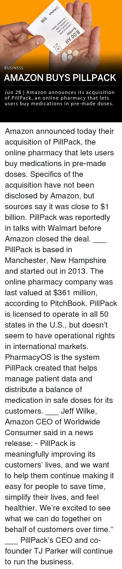 """Amazon, Memes, and News: 3  BUSINESS  AMAZON BUYS PILLPACK  Jun 28 