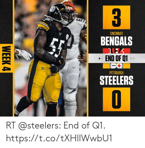 Pittsburgh Steelers: 3  CINCINNATI  BENGALS  END OF Q1  Steelers  PITTSBURGH  STEELERS  GYD  WEEK 4 RT @steelers: End of Q1. https://t.co/tXHllWwbU1
