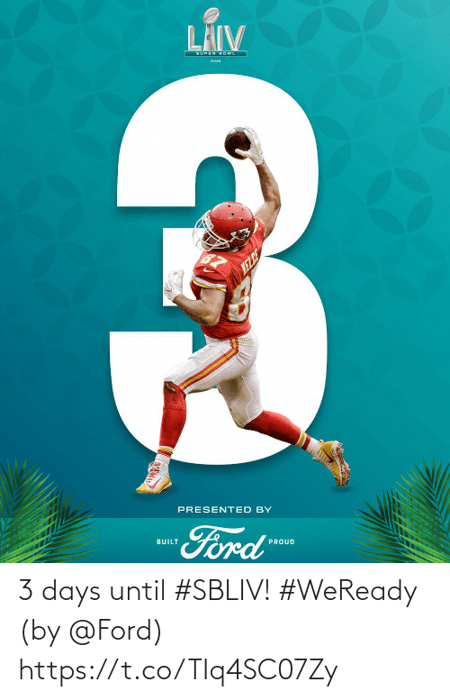 days: 3 days until #SBLIV! #WeReady  (by @Ford) https://t.co/TIq4SC07Zy