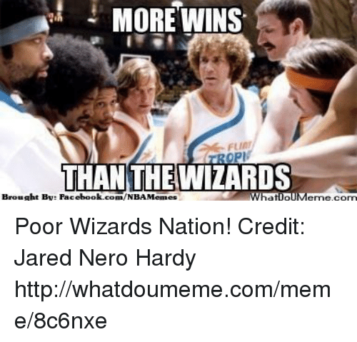 opi: 3 MORE WINS  OPI  THAN THE WIZARDS  Brought By: Facebook.com/  What IpIM  Memes Poor Wizards Nation! Credit: Jared Nero Hardy  http://whatdoumeme.com/meme/8c6nxe