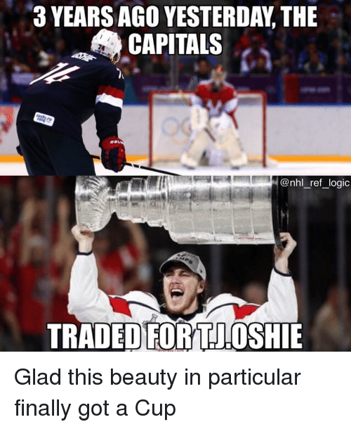 Logic, Memes, and National Hockey League (NHL): 3 YEARS AGO YESTERDAY, THE  CAPITALS  @nhl ref_logic  TRADED FORTJOSHIE Glad this beauty in particular finally got a Cup