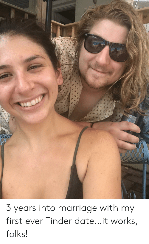 First Ever: 3 years into marriage with my first ever Tinder date…it works, folks!