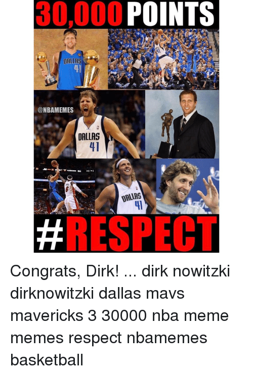Dirk Nowitzki, Memes, and 🤖: 30,000  POINTS  @NBAMEMES  DALLAS  20 30  DALLAS  RESPECT Congrats, Dirk! ... dirk nowitzki dirknowitzki dallas mavs mavericks 3 30000 nba meme memes respect nbamemes basketball