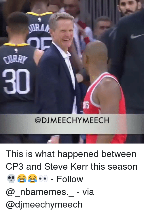 Steve Kerr: 30  A$T5  @DJMEECHYMEECH This is what happened between CP3 and Steve Kerr this season 💀😂😂👀 - Follow @_nbamemes._ - via @djmeechymeech