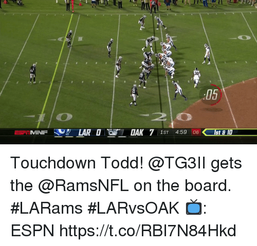 Espn, Memes, and Board: 30  C1  05  20 Touchdown Todd!  @TG3II gets the @RamsNFL on the board. #LARams #LARvsOAK  📺: ESPN https://t.co/RBI7N84Hkd
