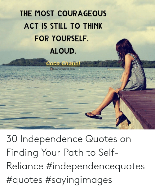 Path: 30 Independence Quotes on Finding Your Path to Self-Reliance #independencequotes #quotes #sayingimages