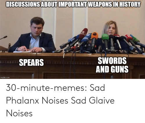 noises: 30-minute-memes:  Sad Phalanx Noises   Sad Glaive Noises