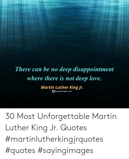 Martin: 30 Most Unforgettable Martin Luther King Jr. Quotes #martinlutherkingjrquotes #quotes #sayingimages