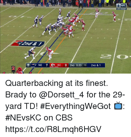 Memes, Nfl, and Cbs: 30  NFL  AFC CHAMP  2  0 Quarterbacking at its finest.  Brady to @Dorsett_4 for the 29-yard TD! #EverythingWeGot  📺: #NEvsKC on CBS https://t.co/R8Lmqh6HGV