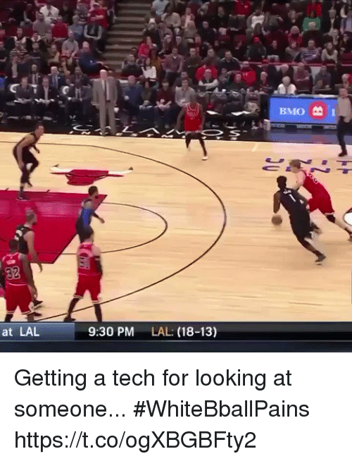 Basketball, White People, and Looking: 32  at LAL  9:30 PM  LAL: (18-13) Getting a tech for looking at someone... #WhiteBballPains  https://t.co/ogXBGBFty2