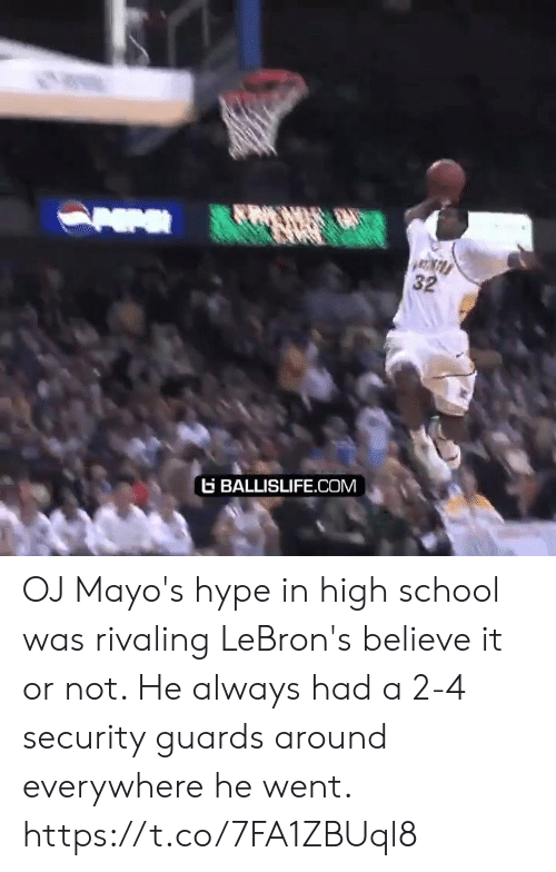 Guards: 32  BALLISLIFE.COM OJ Mayo's hype in high school was rivaling LeBron's believe it or not. He always had a 2-4 security guards around everywhere he went. https://t.co/7FA1ZBUql8