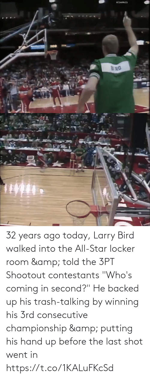 "Trash: 32 years ago today, Larry Bird walked into the All-Star locker room & told the 3PT Shootout contestants ""Who's coming in second?""  He backed up his trash-talking by winning his 3rd consecutive championship & putting his hand up before the last shot went in https://t.co/1KALuFKcSd"