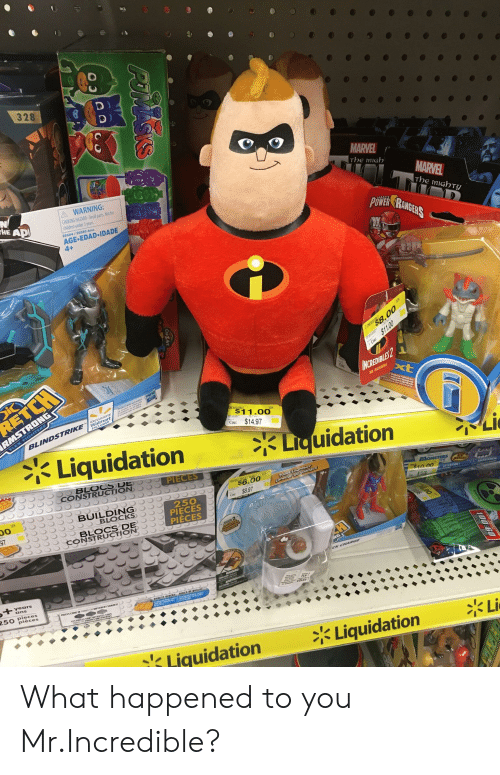 Children, Power, and Construction: 328  60  MARVE  The migh  A WARNING:  CHOKING HAZARD-Small parts Not for  children under 3 years  HE AD  MiGh  E0504/E0380 Asst.  POWER RAM  AGE EDAD-IDADE  EXCLU  1.00  ICH  BLINDSTRIKE  Cou: $14.97  Liquidation  冫3DGuidtion  ILI  BLOCSDEOOO  3 )-HEdi  Jo-) CONSTRUCTION,  Cou $8.9  250  PIECES  PIECES  BLOCS DE  3 o CONSTRUCTION'  years  ans  250 pioces  Piece  Liquidation  Liquidation  Li What happened to you Mr.Incredible?
