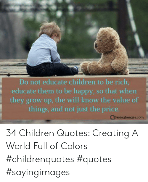 colors: 34 Children Quotes: Creating A World Full of Colors #childrenquotes #quotes #sayingimages