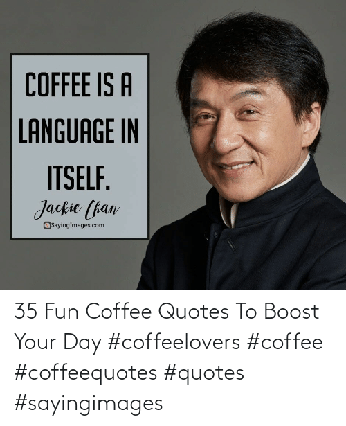 Quotes: 35 Fun Coffee Quotes To Boost Your Day #coffeelovers #coffee #coffeequotes #quotes #sayingimages