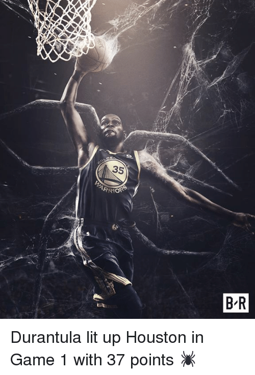 Lit, Game, and Houston: 35  WARR  B R Durantula lit up Houston in Game 1 with 37 points 🕷
