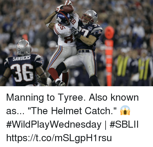 "tyree: 36  SANDERS  36 Manning to Tyree.  Also known as... ""The Helmet Catch."" 😱   #WildPlayWednesday 