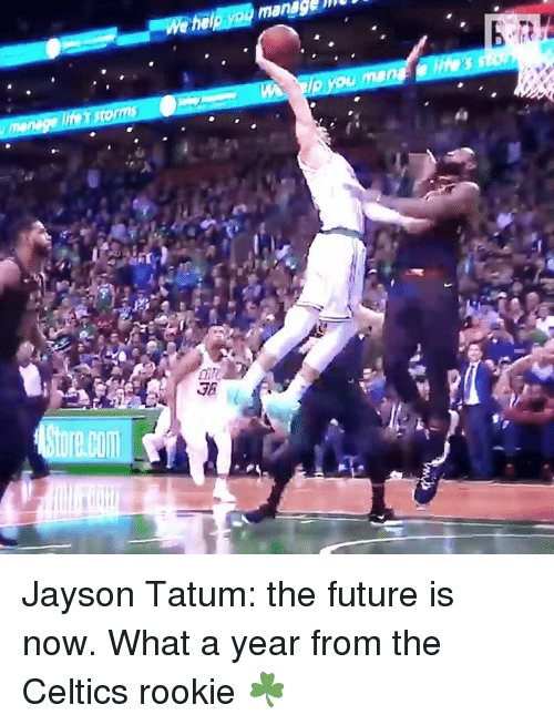 Future, Celtics, and Com: 3A  e.com Jayson Tatum: the future is now. What a year from the Celtics rookie ☘
