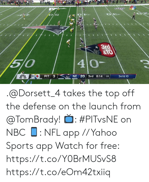 Memes, Nfl, and Sports: 3rd  &10  510  40-  Steelers  PIT  NE 20 3rd 8:14  :08  3rd & 10 .@Dorsett_4 takes the top off the defense on the launch from @TomBrady!   📺: #PITvsNE on NBC 📱: NFL app // Yahoo Sports app Watch for free: https://t.co/Y0BrMUSvS8 https://t.co/eOm42txiiq
