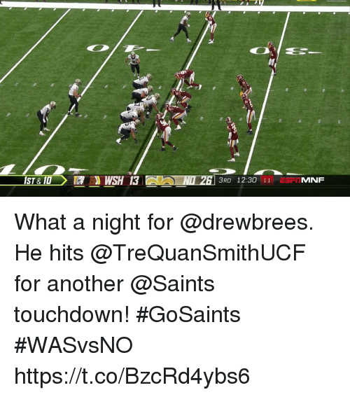 Memes, New Orleans Saints, and 🤖: 3RD 12:30 11 What a night for @drewbrees.  He hits @TreQuanSmithUCF for another @Saints touchdown! #GoSaints #WASvsNO https://t.co/BzcRd4ybs6