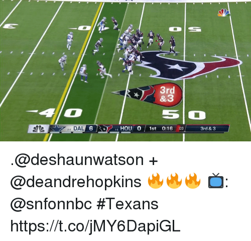 Memes, Texans, and 🤖: 3rd  22 DAL  6 HOU  1st 0:16 :03  3rd & 3 .@deshaunwatson + @deandrehopkins 🔥🔥🔥  📺: @snfonnbc #Texans https://t.co/jMY6DapiGL