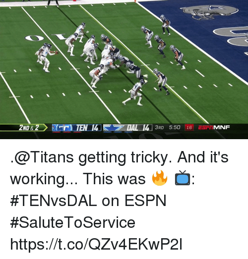 Espn, Memes, and 🤖: 3RD 5:50 16 ESP MNF .@Titans getting tricky. And it's working...  This was 🔥  📺: #TENvsDAL on ESPN #SaluteToService https://t.co/QZv4EKwP2l