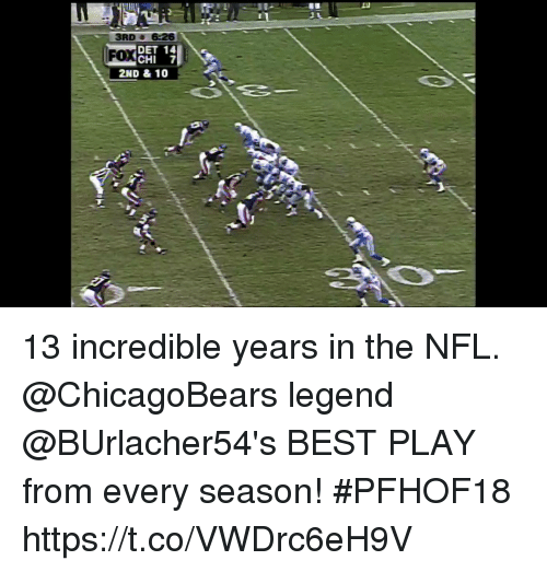 Memes, Nfl, and Best: 3RD 6-26  YDET 14  2ND & 10  FOX  CHI 7 13 incredible years in the NFL.  @ChicagoBears legend @BUrlacher54's BEST PLAY from every season! #PFHOF18 https://t.co/VWDrc6eH9V