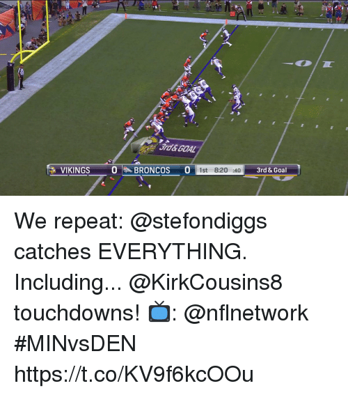 Memes, Goal, and 🤖: 3rd& GOAL  3rd&Goal  BRONCOS1st 8:20 :40  -Y We repeat: @stefondiggs catches EVERYTHING. Including... @KirkCousins8 touchdowns!  📺: @nflnetwork #MINvsDEN https://t.co/KV9f6kcOOu