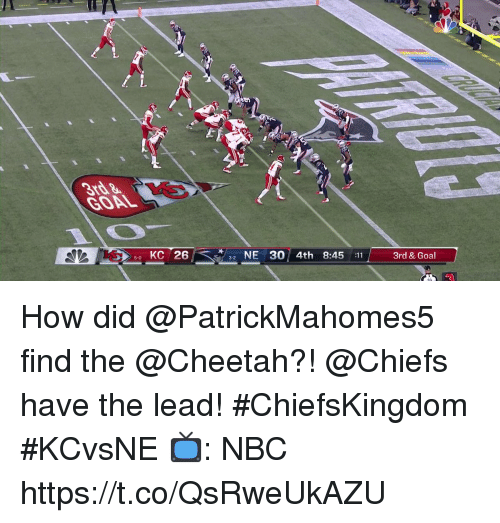 Memes, Cheetah, and Chiefs: 3rd  GOAL  5-0 KC 26  /-  NE 30 4th 8:45 11 3rd & Go  al How did @PatrickMahomes5 find the @Cheetah?!  @Chiefs have the lead! #ChiefsKingdom #KCvsNE  📺: NBC https://t.co/QsRweUkAZU