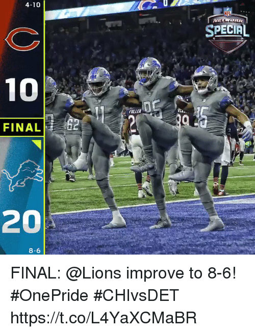 fuller: 4-10  NFL  SPECIAL  FULLER  FINAL2  20  8-6 FINAL: @Lions improve to 8-6! #OnePride  #CHIvsDET https://t.co/L4YaXCMaBR