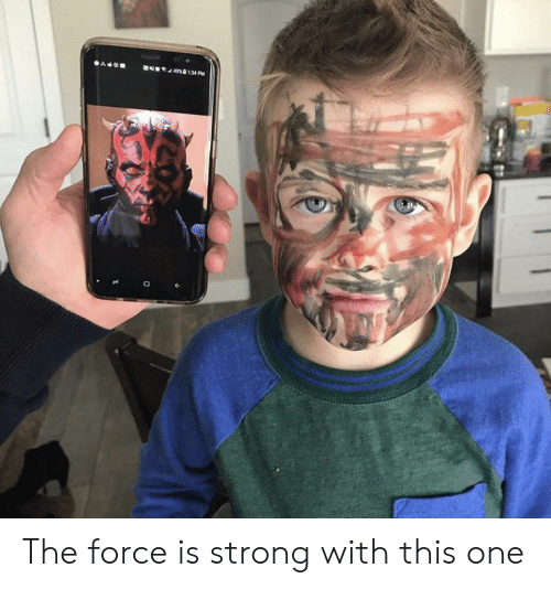 Strong, One, and Force: 4 49101:34 PM The force is strong with this one