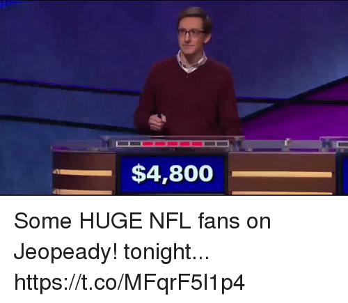 Football, Nfl, and Sports: $4,800 Some HUGE NFL fans on Jeopeady! tonight... https://t.co/MFqrF5l1p4